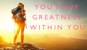 You-have-greatness-within-you-mm